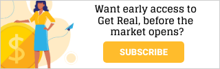 Sign up for Get Real, free market newsletter